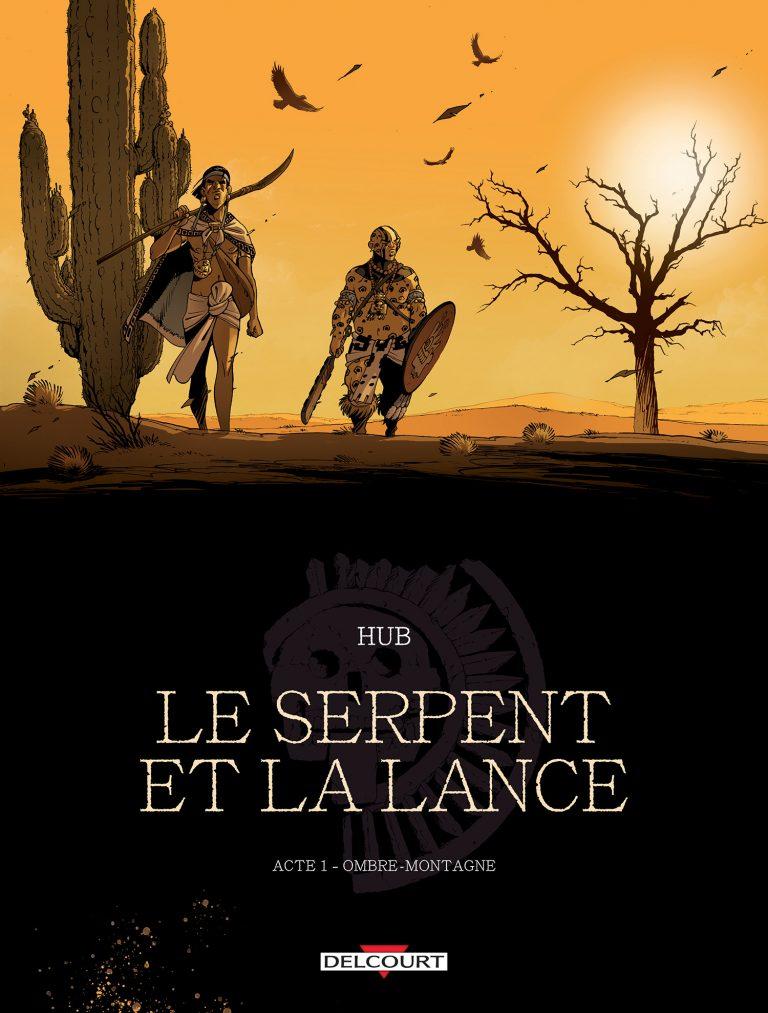 Hub, Le Serpent et la Lance, couverture - éditions Delcourt