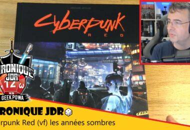 chronique sur le jeu de rôle cyberpunk red de mike pondsmith
